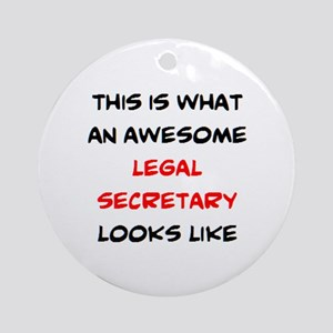 awesome legal secretary Round Ornament