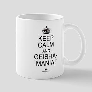Keep Calm and GEISHA-MANIA! Mug