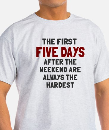 The first five days T-Shirt