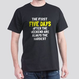 The first five days Dark T-Shirt