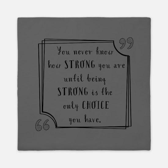 Being Strong Inspirational Quote Queen Duvet