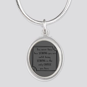 Being Strong Inspirational Qu Silver Oval Necklace