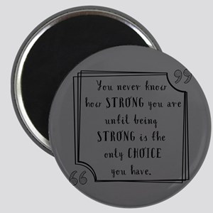 Being Strong Inspirational Quote Magnet