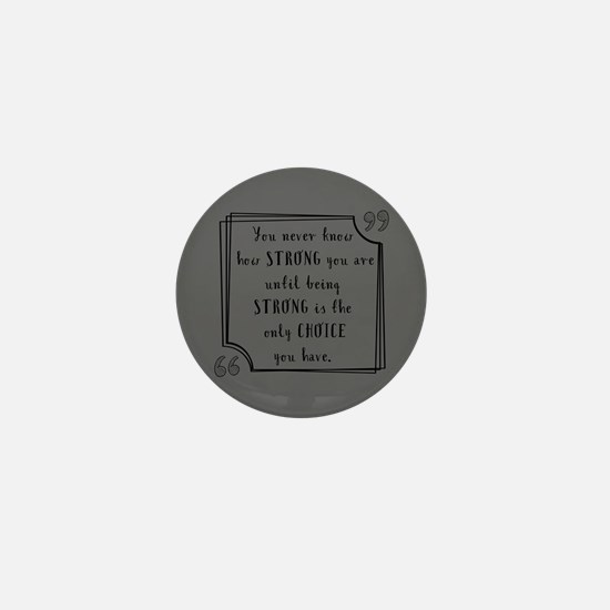 Being Strong Inspirational Quote Mini Button