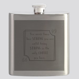 Being Strong Inspirational Quote Flask