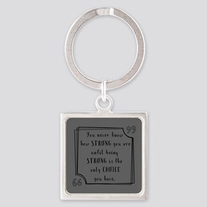Being Strong Inspirational Quote Square Keychain