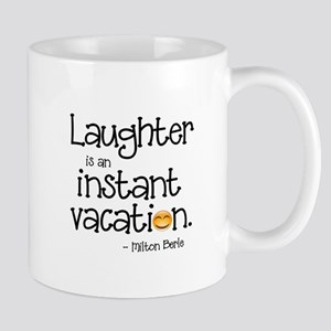 Laughter is an Instant Vacation Mugs