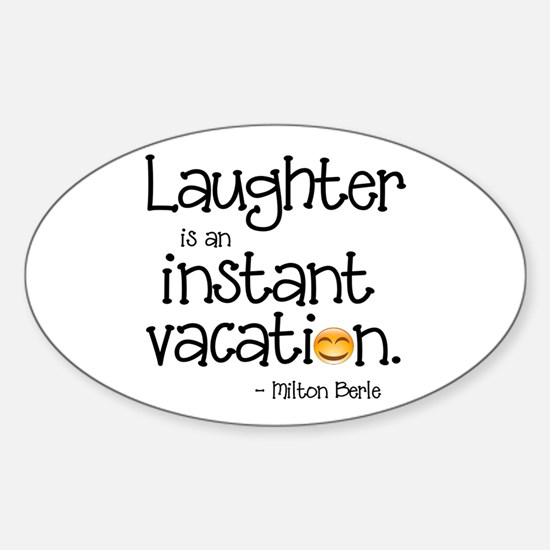 Laughter is an Instant Vacation Decal