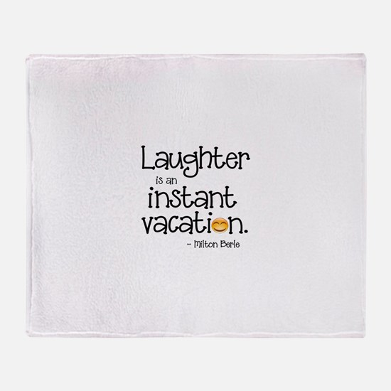 Laughter is an Instant Vacation Throw Blanket