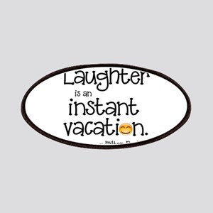 Laughter is an Instant Vacation Patch