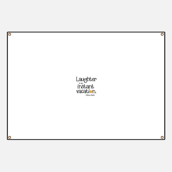 Laughter is an Instant Vacation Banner