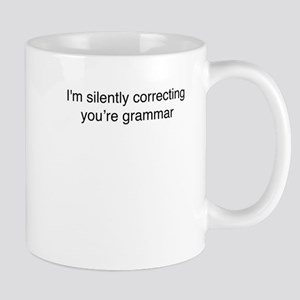 I'm silently correcting your grammar - Funny Mugs