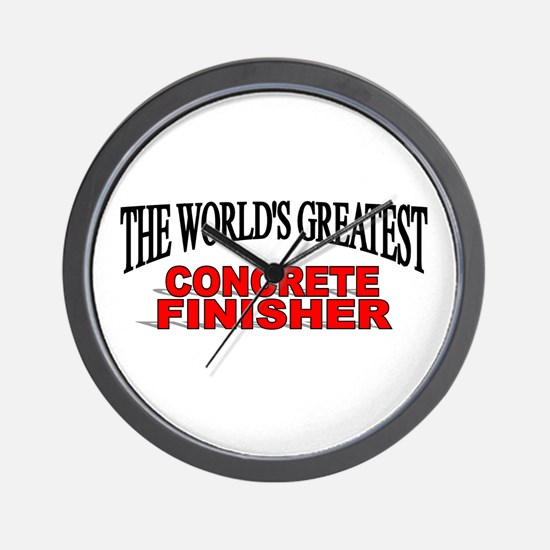 """The World's Greatest Concrete Finisher"" Wall Cloc"