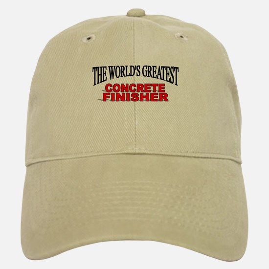 """""""The World's Greatest Concrete Finisher"""" Cap"""