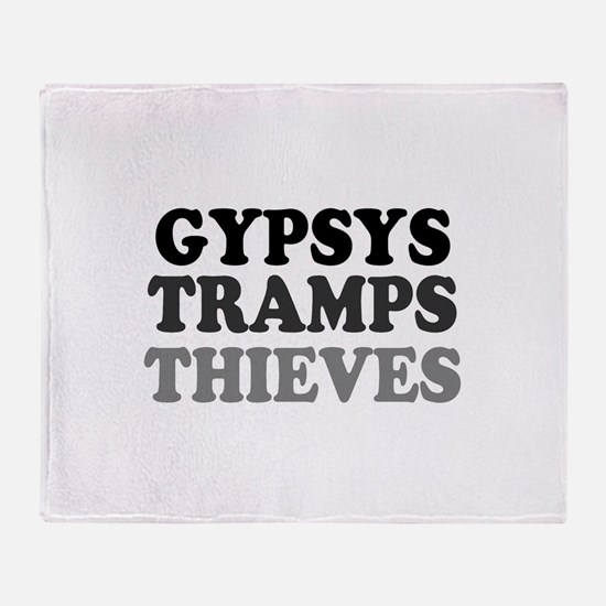 GYPSYS - TRAMPS - THIEVES :- Throw Blanket