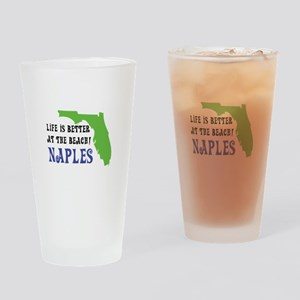Life is better at the beach - Naple Drinking Glass