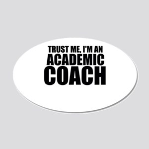 Trust Me, I'm An Academic Coach Wall Decal