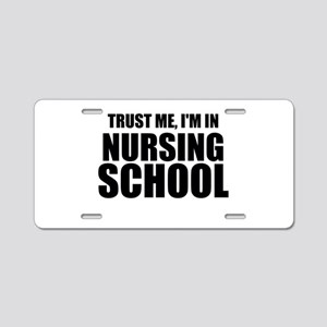 Trust Me, I'm In Nursing School Aluminum License P