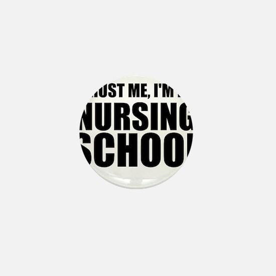Trust Me, I'm In Nursing School Mini Button
