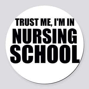 Trust Me, I'm In Nursing School Round Car Magnet
