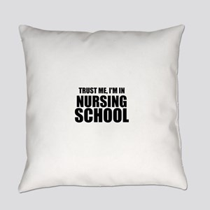 Trust Me, I'm In Nursing School Everyday Pillow