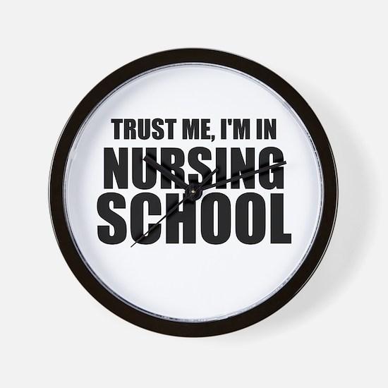 Trust Me, I'm In Nursing School Wall Clock