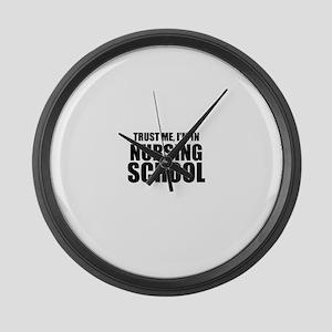 Trust Me, I'm In Nursing School Large Wall Clock