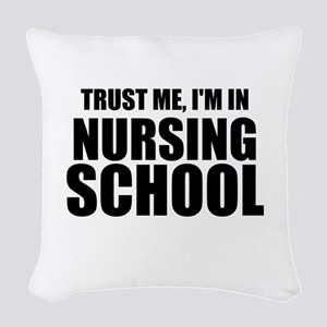 Trust Me, I'm In Nursing School Woven Throw Pillow