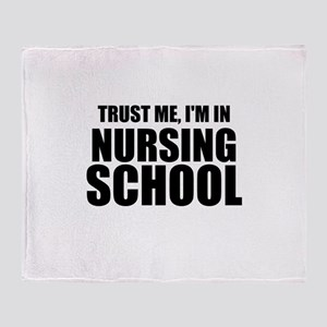 Trust Me, I'm In Nursing School Throw Blanket