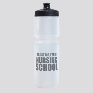 Trust Me, I'm In Nursing School Sports Bottle