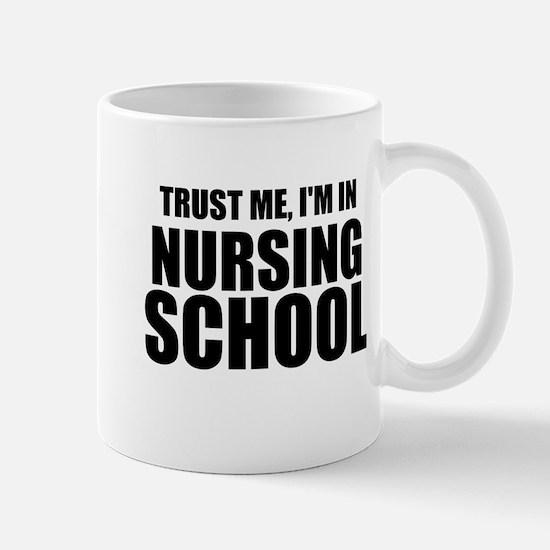 Trust Me, I'm In Nursing School Mugs