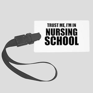 Trust Me, I'm In Nursing School Luggage Tag