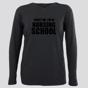 Trust Me, I'm In Nursing School Plus Size Long Sle