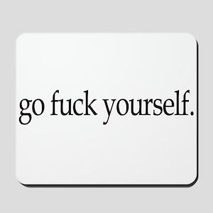 Go Fuck Yourself Mousepad