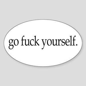 Go Fuck Yourself Oval Sticker