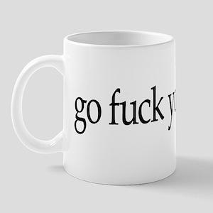 Go Fuck Yourself Mug