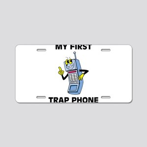 My First Trap Phone Aluminum License Plate