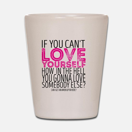 Cute Positive message Shot Glass