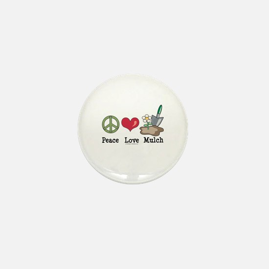 Peace Love Mulch Gardening Mini Button