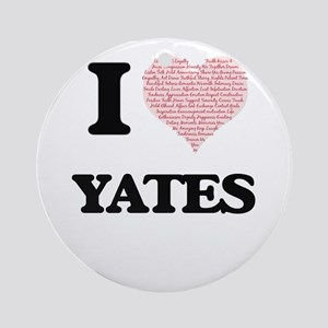 I Love Yates Round Ornament