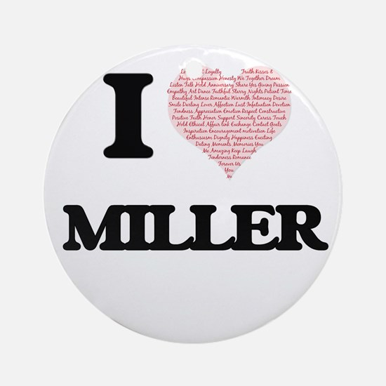 I Love Miller Round Ornament