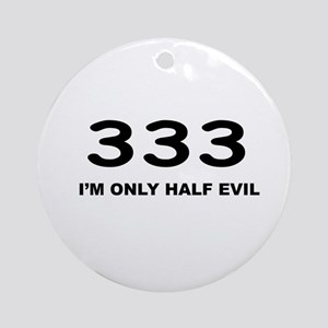 I'm Only Half Evil Ornament (Round)