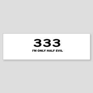 I'm Only Half Evil Bumper Sticker