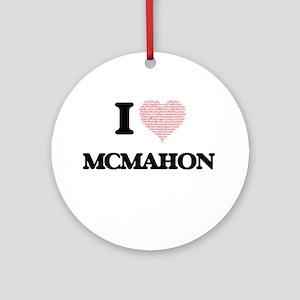 I Love Mcmahon Round Ornament
