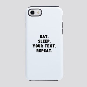 Eat Sleep Repeat Personalize iPhone 8/7 Tough Case