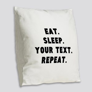 Eat Sleep Repeat Personalized Burlap Throw Pillow