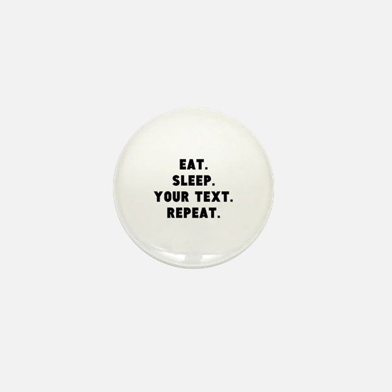 Eat Sleep Repeat Personalized Mini Button