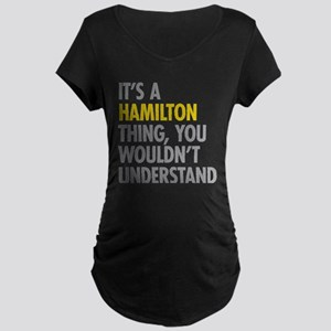 Hamilton Thing Maternity T-Shirt