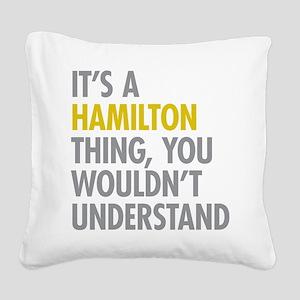 Hamilton Thing Square Canvas Pillow