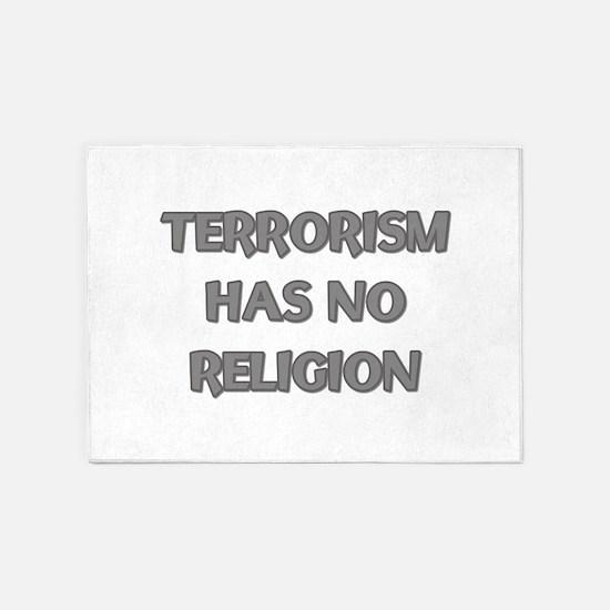 Terrorism Has No Religion 5'x7'Area Rug